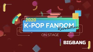 K-POP FANDOM REVOLUTION 2020 | On Stage: BIGBANG [빅뱅]