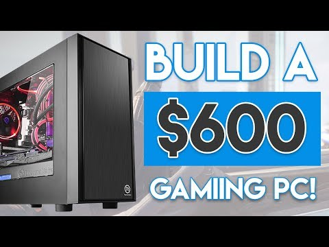 INSANE $600 BUDGET GAMING PC BUILD 2018! [1080p @ Ultra Settings!]