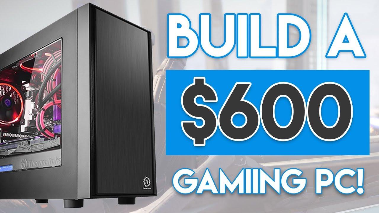 Insane 600 Budget Gaming Pc Build 2018 1080p Ultra Settings