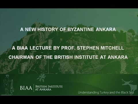 Prof. Stephen Mitchell: A New History of Byzantine Ankara