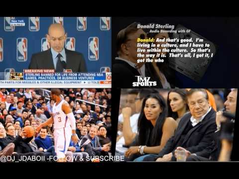 Donald Sterling Racist Banned From NBA For Life Clippers protest & more