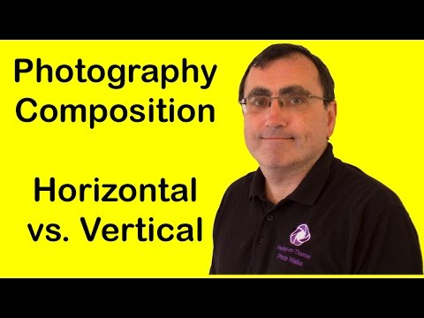 Digital Photography Composition Tips: Horizontal vs. Vertical - Photography Quick Tips #22