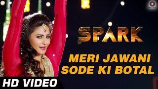 Meri Jawani Sode Ki Botal | Official Video HD | Spark | Daisy Shah