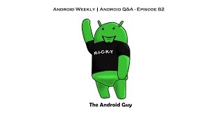 Android Weekly & Q&A Live Ep 82 - Galaxy S7 Updated Release, HTC One X9