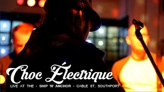 Choc Électrique - Live at the Ship