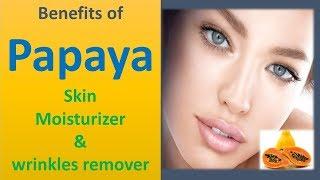 Benefits of Papaya for Skin   Moisturizer & wrinkles remover