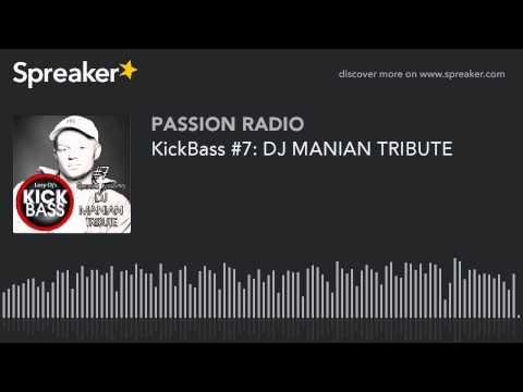 KickBass #7: DJ MANIAN TRIBUTE