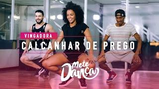 Vingadora - Calcanhar de Prego - Coreografia: Mete Dança