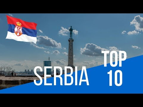 SERBIA | Top 10 Places