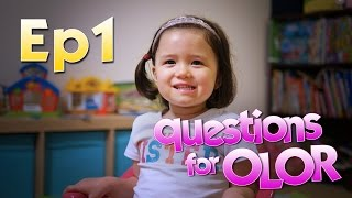 Questions for Olor - Ep 1: Work for toys