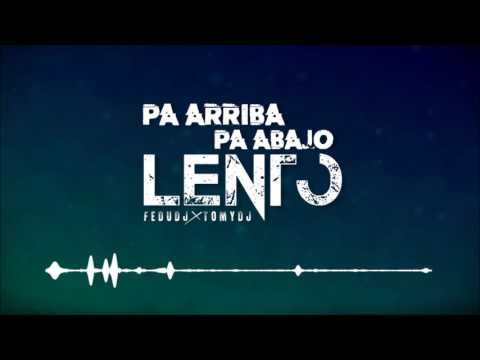 Pa Arriba Pa Abajo Lento - FEDU DJ FT. TOMY DJ