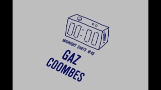 Gaz Coombes - Midnight Chats Episode 48