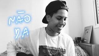 Baixar Ana Gabriela - Não Dá (cover) Onze:20