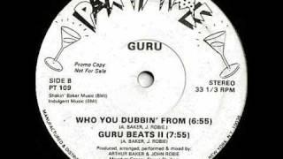 Guru - Who You Dubbin