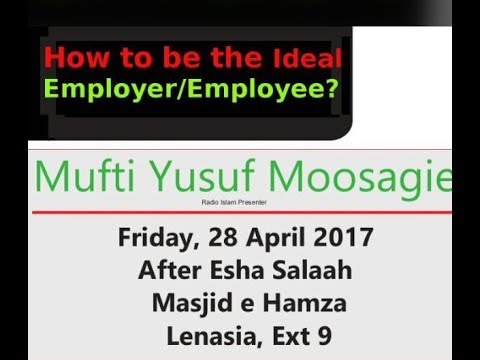 How To Be The Ideal Employer/Employee? | Mufti Yusuf Moosagie