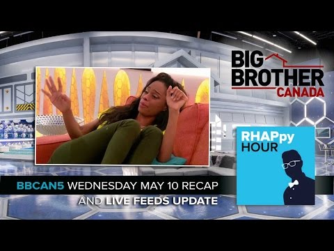 RHAPpy Hour | Big Brother Canada 5 Wednesday May 10 Recap
