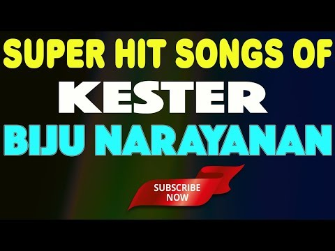Super Hit Songs Of Kester | Biju Narayanan