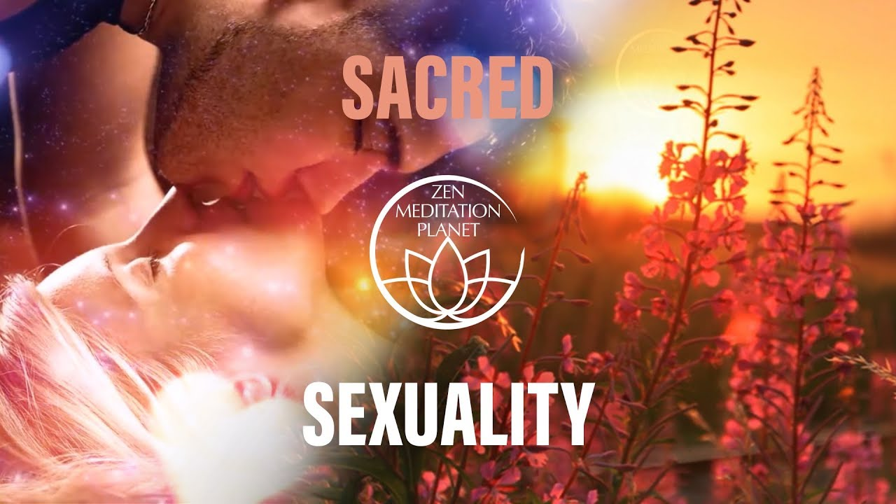 Sacred sexuality meditation