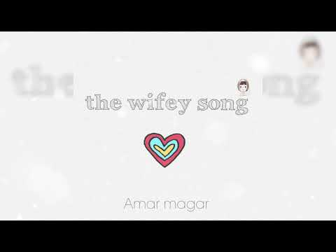 The Wifey Song  Amar Magar