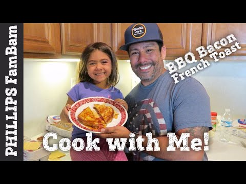 COOK WITH ME | BARBEQUE BACON FRENCH TOAST SANDWICH | EASY FRENCH TOAST BREAKFAST | PHILLIPS FamBam