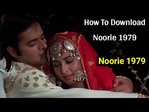 Download How To Download Noorie 1979 Full Movie || Noorie 1979 Movie Download Free || Noorie 1979