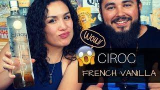 CIROC FRENCH VANILLA REVIEW