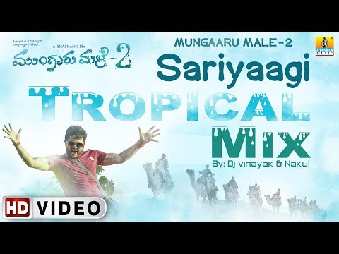 Mungaru Male 2 - Sariyaagi | Tropical Mix | DJ VInayak & DJ Nakul | Official Remix