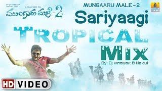 Mungaru Male 2 - Sariyaagi | Tropical Mix | DJ VInayak & DJ Nakul | Official Remix