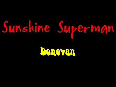 Sunshine Superman - Donovan  ( lyrics )