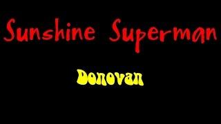 Sunshine Superman - Donovan  ( lyrics )
