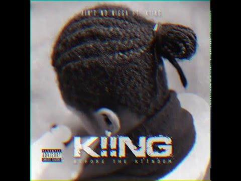 E.B - Ain't No Nigga ft. K!!NG