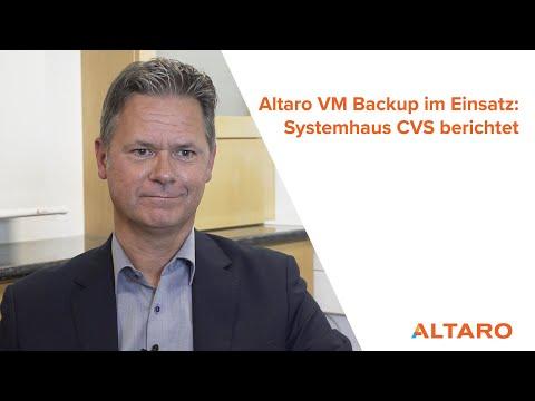 Altaro VM Backup im Einsatz: das Systemhaus CVS berichtet