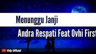 Menunggu Janji - Andra Respati feat Ovhi Firsty Lirik