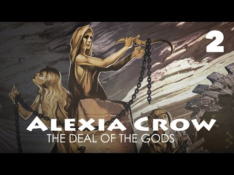 Alexia Crow: The Deal of the Gods | part 2 |
