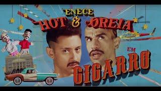 Hot e Oreia - Cigarro Videoclipe Oficial