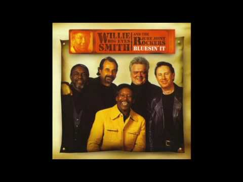 Willie 'Big Eyes' Smith & The Juke Joint Rockers - Bluesin' It (2004)