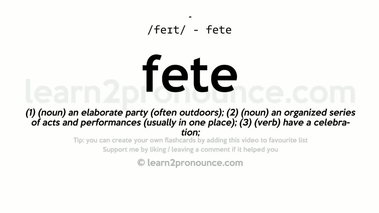 Captivating Fete Pronunciation And Definition