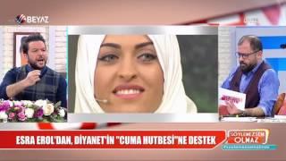 Esra Erol'dan Diyanet'in hutbesine destek! 2017 Video