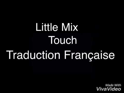 little mix touch traduction fran aises youtube. Black Bedroom Furniture Sets. Home Design Ideas
