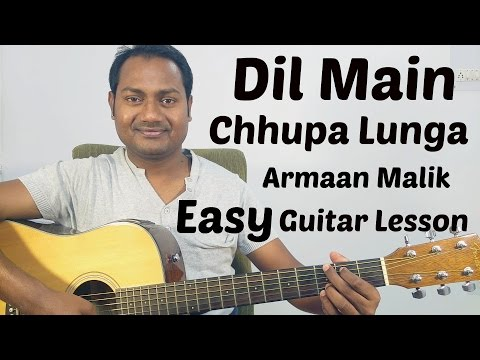 "DIL MAIN CHHUPA LOONGA - WAJAH TUM HO ""COMPLETE EASY GUITAR LESSON/TUTORIAL AND CHORDS"""