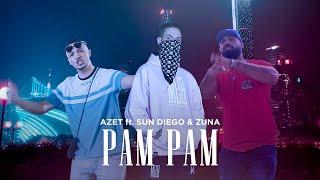 AZET feat. SUN DIEGO & ZUNA - PAM PAM (prod. Exetra Beatz)
