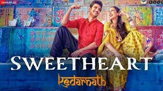 Sweetheart full song | Kedarnath
