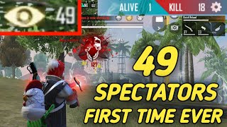 49 SPECTATORS || FIRST TIME EVER IN FREEFIRE HISTORY 😂 || 18 KILLS 🔥 !!!!