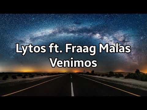 Lytos ft. Fraag Malas-Venimos (Letra y Descarga)