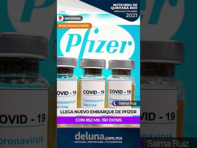 Llega nuevo embarque de Pfizer, con 852 mil 150 dosis