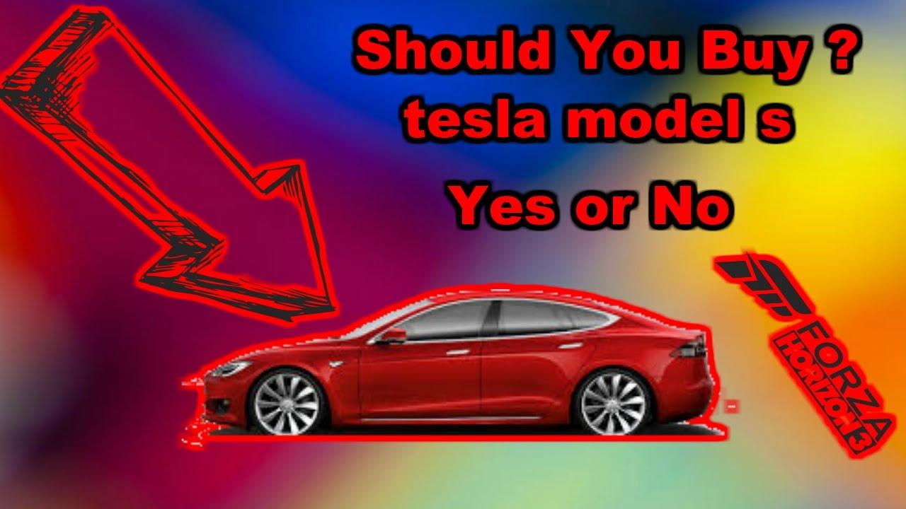Should *YOU BUY* the TESLA Model S In Forza Horizon 3 YES ...