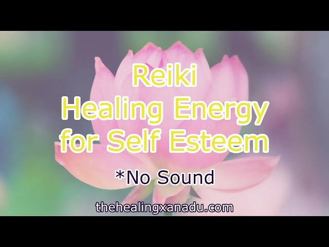 Reiki Energy Healing for Self Esteem