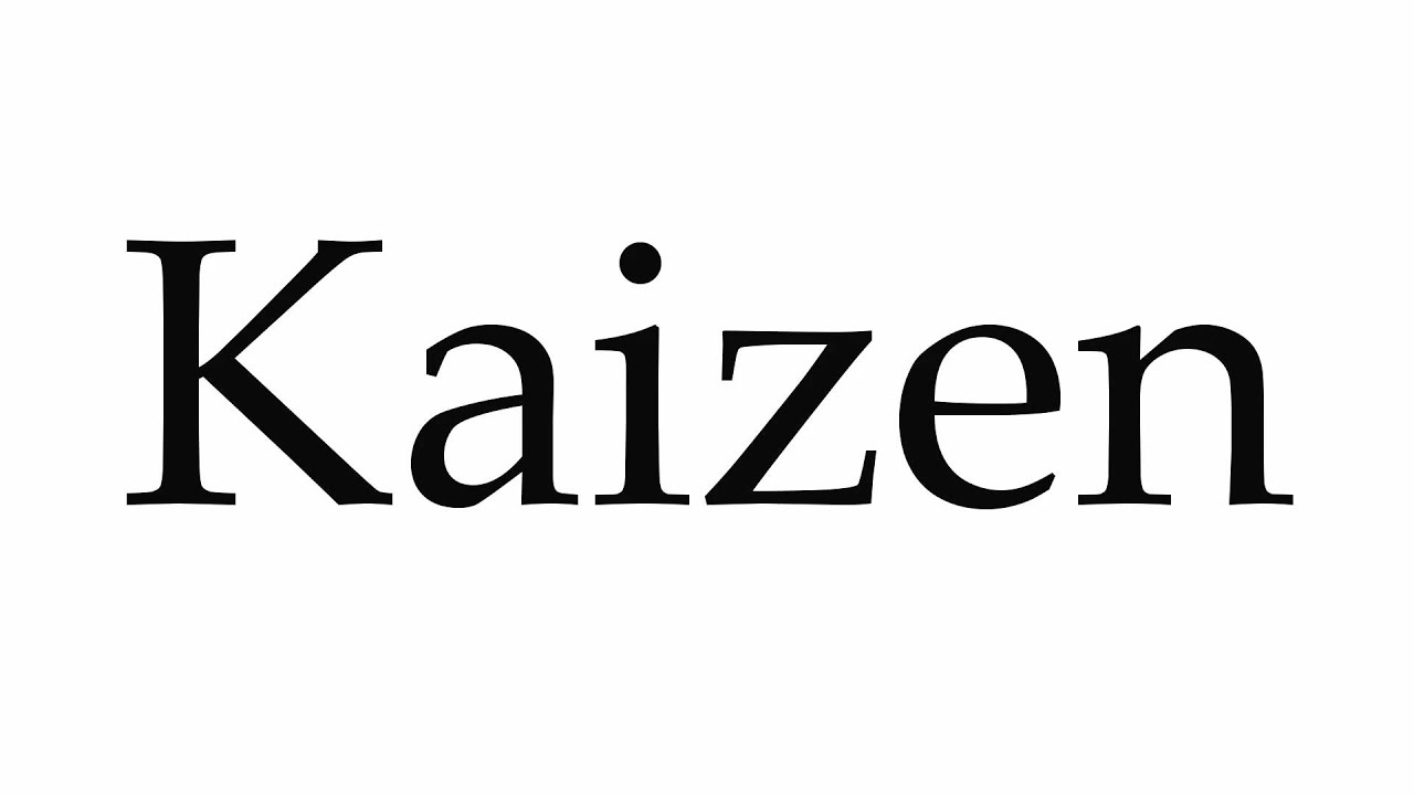 How To Pronounce Kaizen