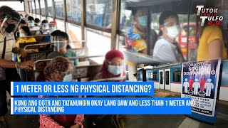 1 METER OR LESS NG PHYSICAL DISTANCING?