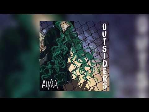 Au/Ra - Outsiders (Lyrics / Lyric Video)